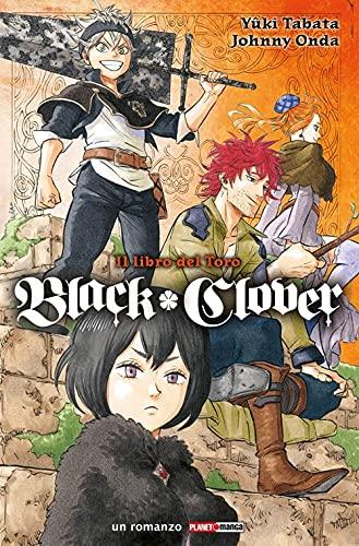 Black Clover. Il libro del toro (Planet manga)