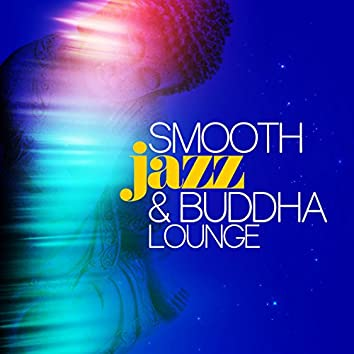 Smooth Jazz & Buddha Lounge