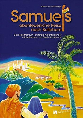 Samuels abenteuerliche Reise nach Betlehem: Fensterbild-Adventskalender mit Begleitheft
