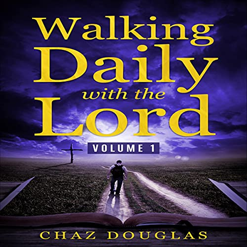 Walking Daily with the Lord - Volume 1 Audiobook By Chaz Douglas cover art