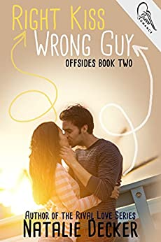 Right Kiss Wrong Guy (Offsides Book 2) by [Natalie Decker]