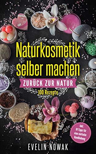 Naturkosmetik selber machen: Zurück zur Natur