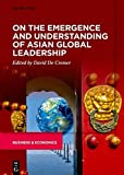 On the Emergence and Understanding of Asian Global Leadership