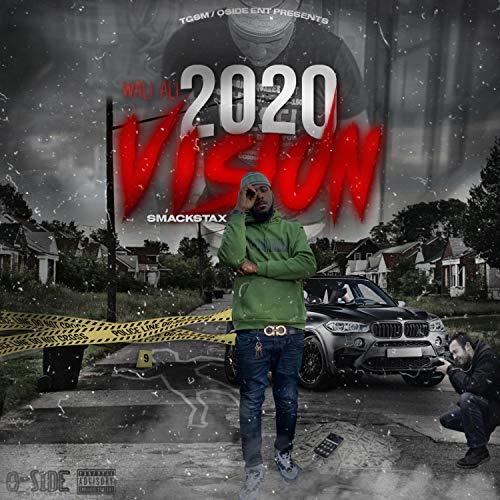 Wali Ali (2020 Vision) [Explicit]