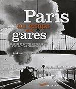 Paris au temps des gares de Clive Lamming