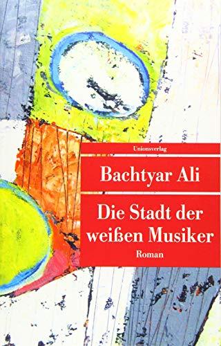 Die Stadt der weißen Musiker: Roman (Unionsverlag Taschenbücher)