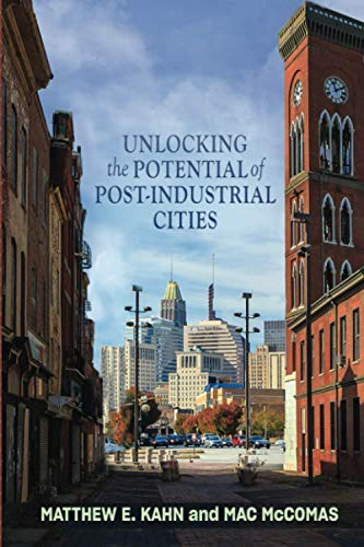Compare Textbook Prices for Unlocking the Potential of Post-Industrial Cities  ISBN 9781421440828 by Kahn, Matthew E.