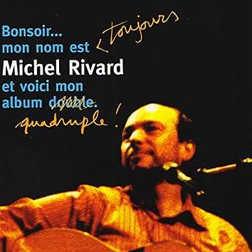 Bonsoir... Mon nom est toujours Michel Rivard et voici mon album quadruple! (En Spectacle Intime)