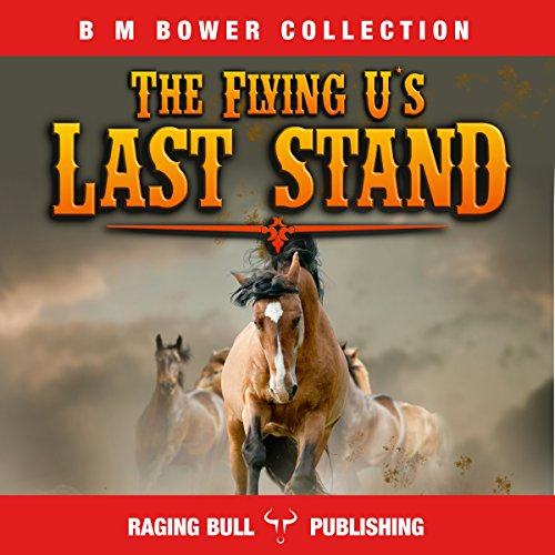 Flying U's Last Stand (Annotated) audiobook cover art