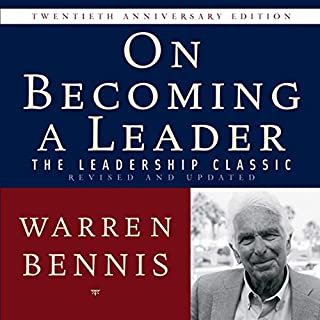 On Becoming a Leader     The Leadership Classic Revised and Updated              By:                                                                                                                                 Warren Bennis                               Narrated by:                                                                                                                                 Walter Dixon                      Length: 6 hrs and 28 mins     201 ratings     Overall 3.9