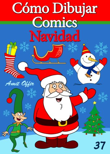 Cómo Dibujar Comics: Navidad (Libros de Dibujo nº 37) (Spanish Edition)