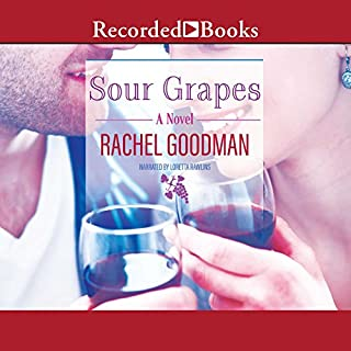 Sour Grapes                   By:                                                                                                                                 Rachel Goodman                               Narrated by:                                                                                                                                 Loretta Rawlins                      Length: 10 hrs and 58 mins     4 ratings     Overall 4.3
