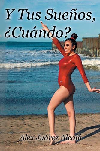 Y Tus Sueños, ¿Cuándo? (Spanish Edition)