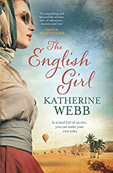 The English Girl: A compelling, sweeping novel of love, loss, secrets and betrayal by [Katherine Webb]