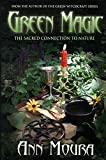 Green Magic: The Sacred Connection to Nature (Green Witchcraft Series (4))