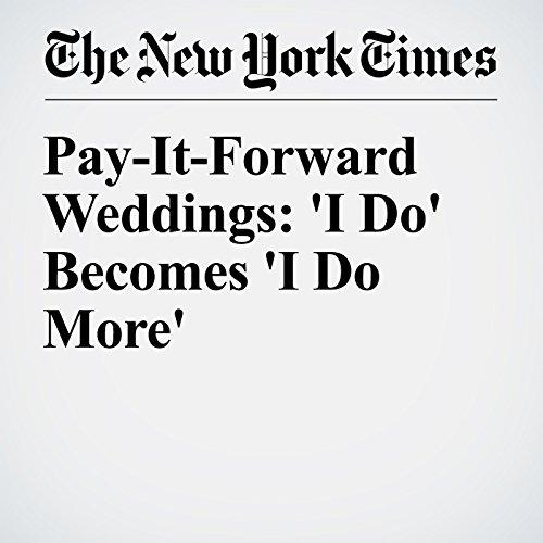 Pay-It-Forward Weddings: 'I Do' Becomes 'I Do More' copertina