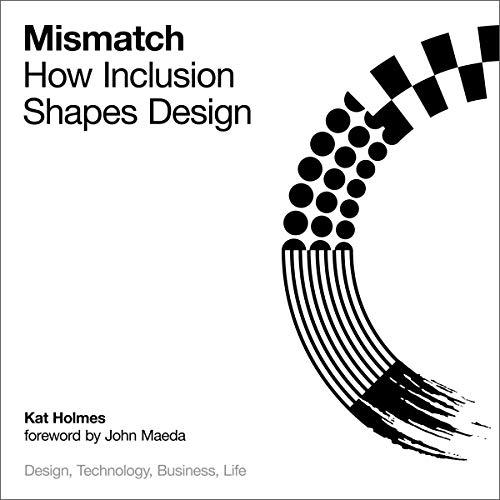 Mismatch Audiobook By Kat Holmes, John Maeda - foreword cover art