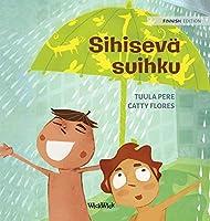 "Sihisevae suihku: Finnish Edition of ""The Swishing Shower"" (Little Fears)"