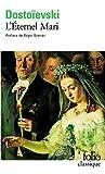 L'Eternel Mari (Folio (Gallimard)) by Fedor M Dostoievski(2007-07-31) - Gallimard - 01/01/2007