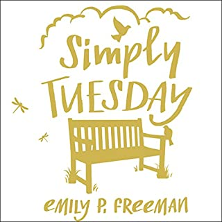 Simply Tuesday     Small-Moment Living in a Fast-Moving World              By:                                                                                                                                 Emily P. Freeman                               Narrated by:                                                                                                                                 Coleen Marlo                      Length: 6 hrs and 26 mins     2 ratings     Overall 4.5