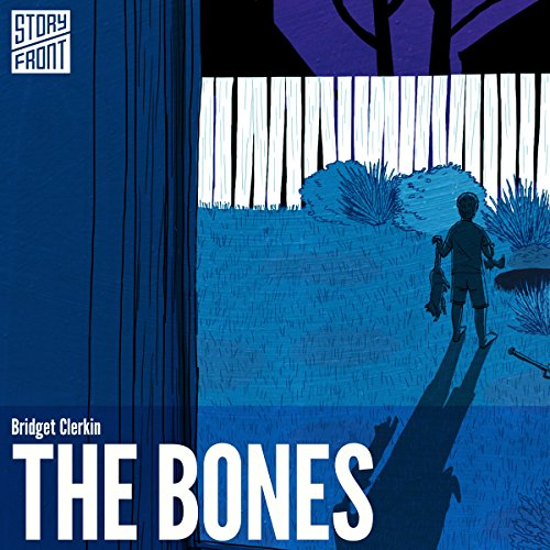 The Bones                   By:                                                                                                                                 Bridget Clerkin                               Narrated by:                                                                                                                                 Hillary Huber                      Length: 24 mins     Not rated yet     Overall 0.0