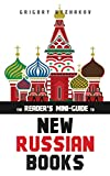 The Reader's Mini-Guide to New Russian Books: A Catalog of Post-Soviet Literature