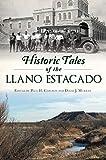 Historic Tales of the Llano Estacado (American...
