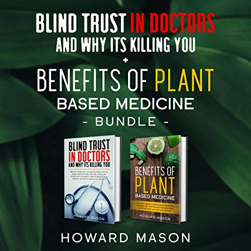 Page de couverture de Blind Trust In Doctors and Why Its Killing You Plus Benefits of Plant Based Medicine