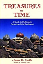 Treasures of Time: A Fully Illustrated Guide to Prehistoric Ceramics of the Southwest