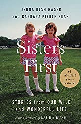 Book Review: Sisters First: Stories from Our Wild and Wonderful Life by Jenna Bush Hager and Barbara Pierce Bush  |  Fairly Southern