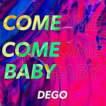 Come Come Baby