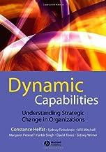 Dynamic Capabilities: Understanding Strategic Change in Organizations