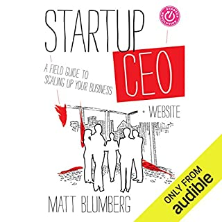 Startup CEO     A Field Guide to Scaling Up Your Business              By:                                                                                                                                 Matt Blumberg                               Narrated by:                                                                                                                                 William Michael Redman                      Length: 12 hrs and 48 mins     484 ratings     Overall 4.5