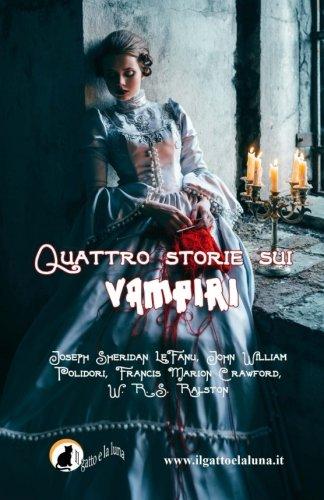 Quattro storie sui vampiri: Il Vampiro, Carmilla, il Vampiro e il Soldato, Perché il sangue è vita