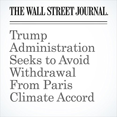 Trump Administration Seeks to Avoid Withdrawal From Paris Climate Accord copertina
