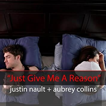 Just Give Me a Reason (feat. Aubrey Collins)