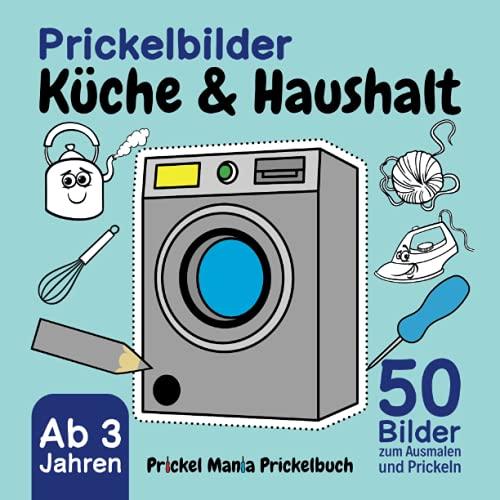 Prickelbilder Küche und Haushalt - 50 Bilder zum Ausmalen und Prickeln
