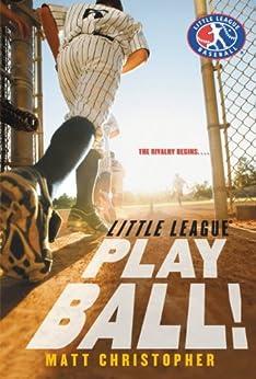 Play Ball! (Little League Book 2) by [Matt Christopher]