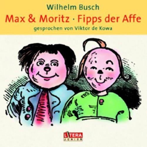 Max und Moritz. Fipps der Affe audiobook cover art