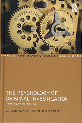 The Psychology of Criminal Investigation: From Theory to Practice (Issues in Forensic Psychology)
