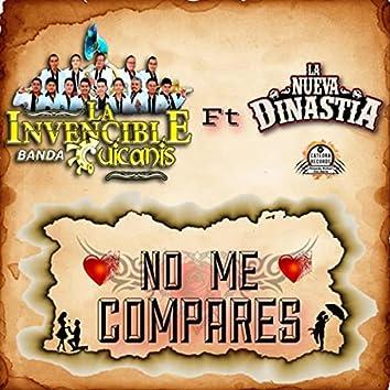 No Me Compares (feat. La Nueva Dinastía)