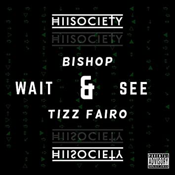 Wait and See (feat. Tizz Fairo)