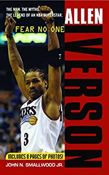 Allen Iverson: Fear no One by [John N. Smallwood]