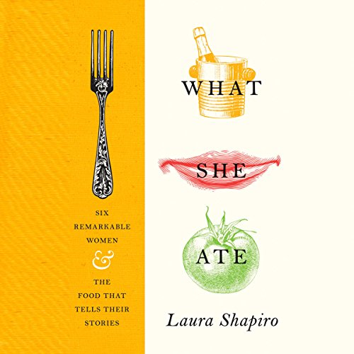 What She Ate     Six Remarkable Women and the Food That Tells Their Stories              De :                                                                                                                                 Laura Shapiro                               Lu par :                                                                                                                                 Kimberly Farr,                                                                                        Laura Shapiro                      Durée : 10 h et 3 min     Pas de notations     Global 0,0