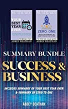Summary Bundle: Success & Business: Includes Summary of Your Best Year Ever & Summary of Zero to One