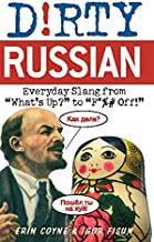 Dirty Russian: Everyday Slang from (Dirty Everyday Slang)