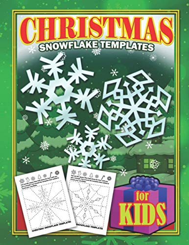 Christmas Snowflake Templates For Kids: Scissor Skills Activity Christmas Fun Cutting Arts And Crafts Cutouts White Elephant
