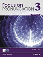 Focus on Pronunciation (3E) Level 3 Student Book