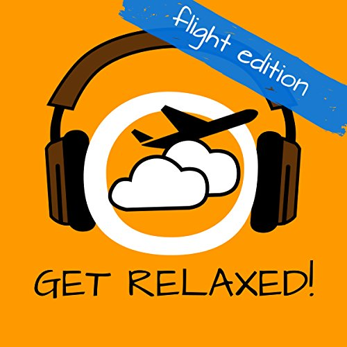 Get Relaxed Flights! Overcome Fear of Flying by Hypnosis cover art