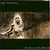 Songtexte von Ego Likeness - Water to the Dead